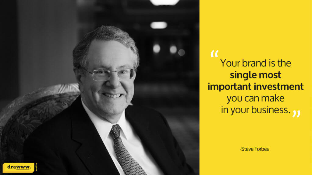 Quote on branding by Steve Forbes of Forbes Magazine